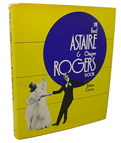 9780883650998: The Fred Astaire & Ginger Rogers book