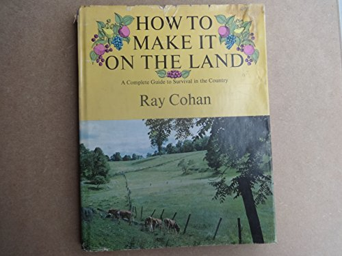 How to Make It on the Land: Cohan, Ray