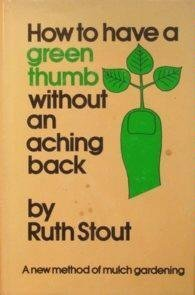 9780883651445: How to have a green thumb without an aching back: A new method of mulch gardening