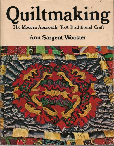 9780883651544: Quiltmaking: The modern approach to a traditional craft