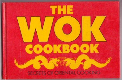 The Wok Cookbook: Farr, Barbara;Chalmers, Irena
