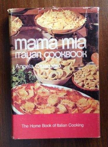 Mama MIA Italian Cookbook : The Home: Angela Catanzaro