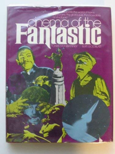 Cinema of the Fantastic (9780883652565) by Chris Steinbrunner; Burt Goldblatt