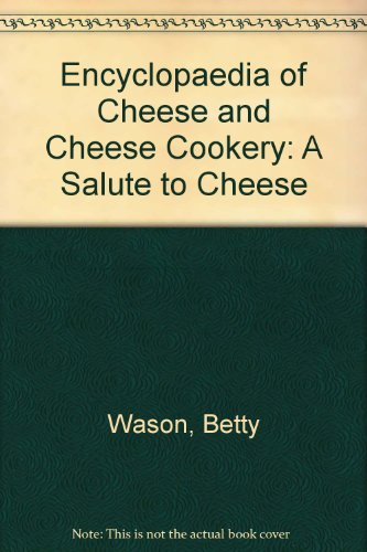9780883652664: Encyclopaedia of Cheese and Cheese Cookery: A Salute to Cheese