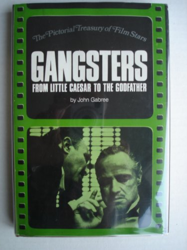 9780883652909: Gangsters from Little Caesar to the Godfather (The Pictorial Treasury of Film Stars)