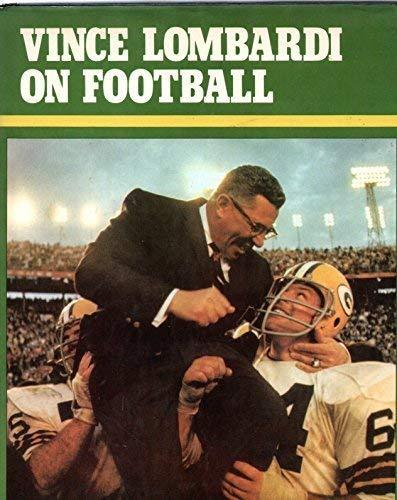 Vince Lombardi On Football: Lombardi, Vince