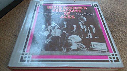 EDDIE CONDON'S SCRAPBOOK OF JAZZ: Eddie Condon, Hank O'Neal