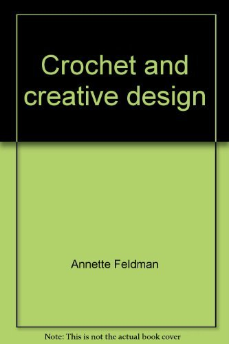 9780883653340: Crochet and creative design