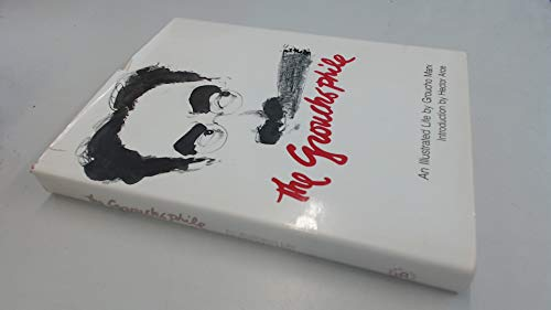 The Groucho Phile: An Illustrated Life: Marx, Groucho,