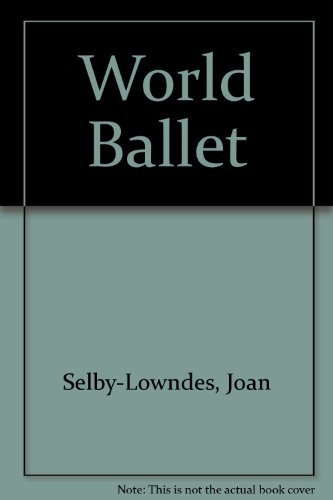 World Ballet: Selby-Lowndes .joan