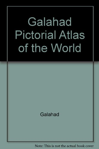 Galahad Pictorial Atlas of the World: Galahad