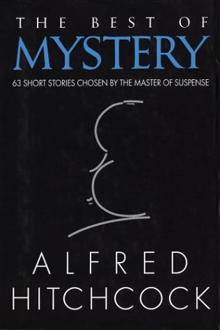 9780883656440: The Best of Mystery: 63 Short Stories Chosen by the Master of Suspense