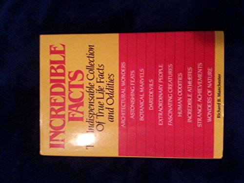9780883657089: Incredible Facts: The Indispensable Collection of True Life Facts and Oddities