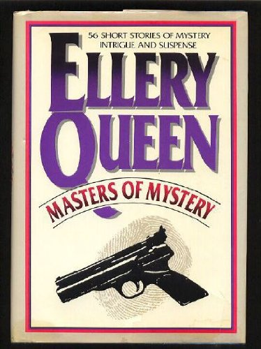 MASTERS OF MYSTERY -56 SHORT STORIES OF: Queen, E. (editor)