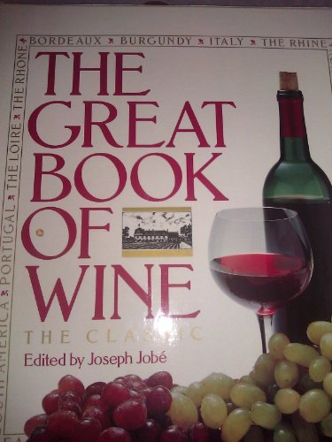 The Great Book of Wine the Classic: JOBE, Joseph, ed.