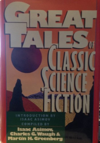 Great Tales of Classic Science Fiction: Isaac Asimov