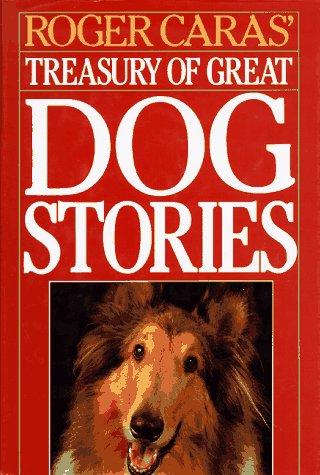 9780883657645: Roger Caras' Treasury of Great Dog Stories