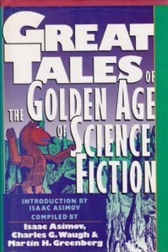 Great Tales of the Golden Age of: Isaac Asimov