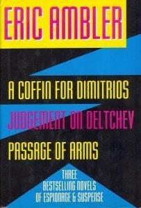 A Coffin for Dimitrios/Judgement on Deltchev/Passage of: Ambler, Eric