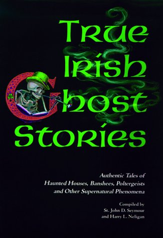9780883658123: True Irish Ghost Stories