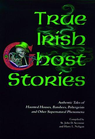 9780883658123: True Irish Ghost Stories