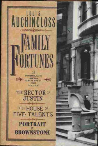 Family Fortunes: The Rector of Justin/the House: Louis Auchincloss