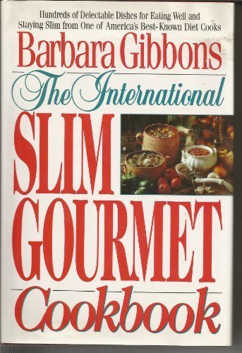 The Slim Gourmet Cookbook: Gibbons, Barbara