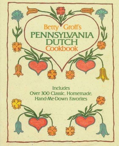 9780883658529: Betty Groff's Pennsylvania Dutch Cookbook