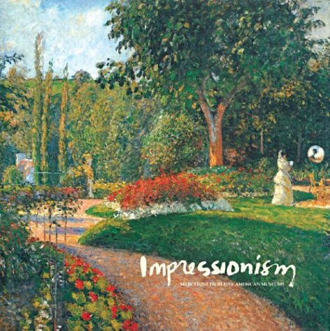 9780883658710: Impressionism: Selections from Five American Museums