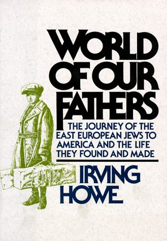 9780883658826: World of Our Fathers: The Journey of the East European Jews to America and the Life They Found and Made