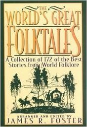 9780883658833: World's Great Folktales: A Collection of 172 of the Best Stories from World Folklore