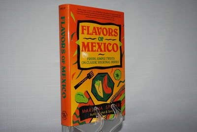 9780883658895: The Flavors of Mexico: Fresh, Simple Twists on Classic Regional Dishes