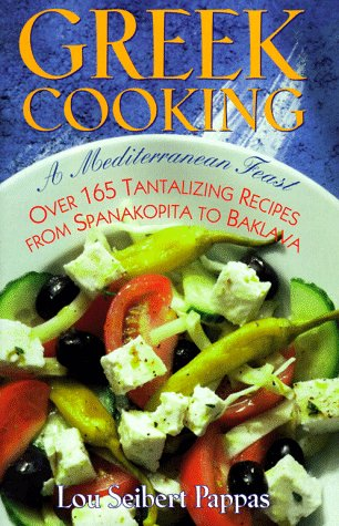 Greek Cooking: A Mediterranean Feast over 165: Pappas, Lou Seibert