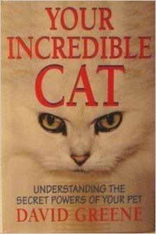 9780883659007: Your Incredible Cat: Understanding the Secret Powers of Your Pet