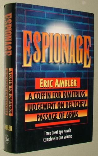 9780883659083: Espionage: Three Great Spy Novels in One Volume: A Coffin For Dimitrios, Judgement On Deltchev and Passage of Arms