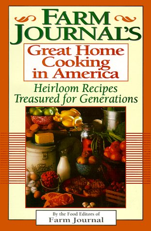 Farm Journal's Great Home Cooking in America: Farm Journal, Inc.