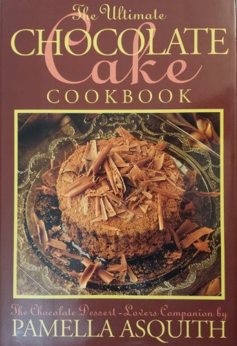 9780883659168: Pamella Asquith's Ultimate Chocolate Cake Book