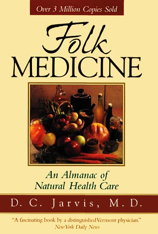 9780883659403: Folk Medicine: A Vermont Doctor's Guide to Good Health