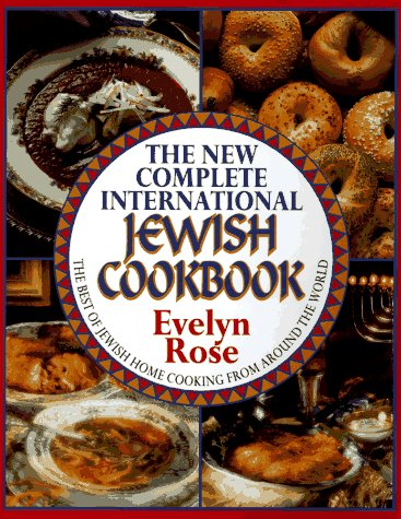The New Complete International Jewish Cookbook: Evelyn Rose
