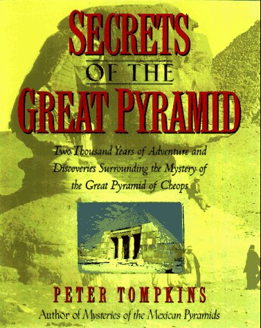 9780883659571: Secrets of the Great Pyramid: Two Thousand Years of Adventures and Discoveries Surrounding the Mysteries of the Great Pyramid of Cheops