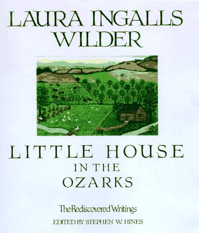 9780883659687: Little House in the Ozarks: The Rediscovered Writings (Laura Ingalls Wilder Family Series)