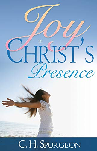 Joy In Christ's Presence (0883680181) by C.H. Spurgeon
