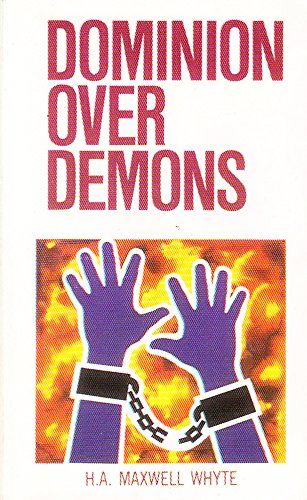 Dominion over demons: Whyte, H. A.