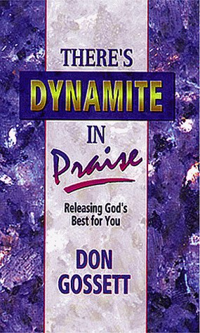 9780883680483: Theres Dynamite in Praise