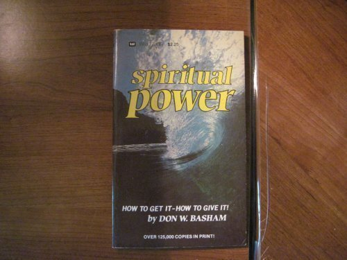 Spiritual Power (0883680750) by Basham, Donald; Basham, Don