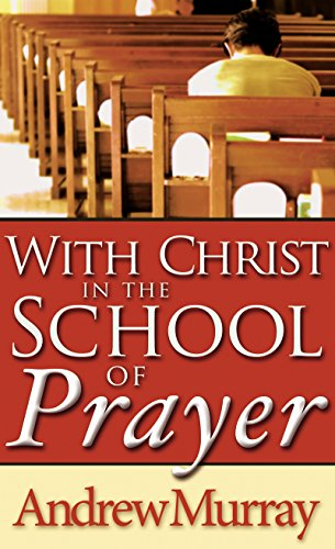 9780883681060: With Christ In The School Of Prayer