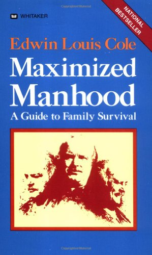 9780883681077: Maximized Manhood: A Guide to Family Survival
