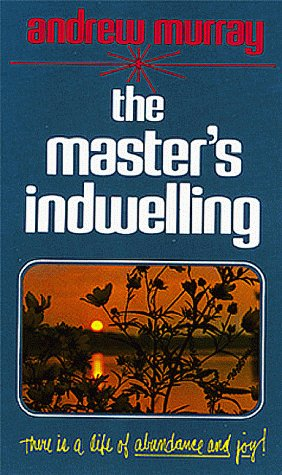 Master's Indwelling: Andrew Murray