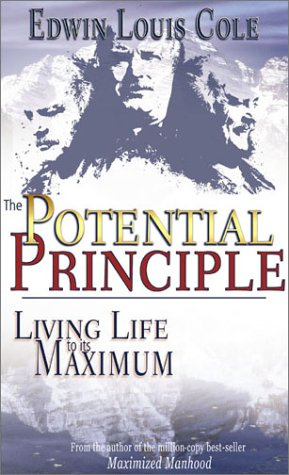 The Potential Principle: Living Life to Its Maximum (0883681447) by Edwin Louis Cole