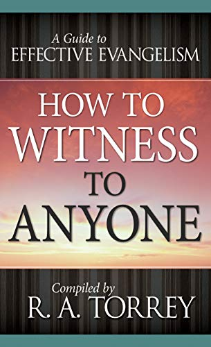9780883681701: How to Witness to Anyone: A Guide to Effective Evangelism